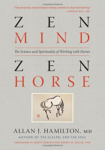 Zen Mind, Zen Horse: The Science and Spirituality of Working with Horses (Best Horseback Riding In San Diego)