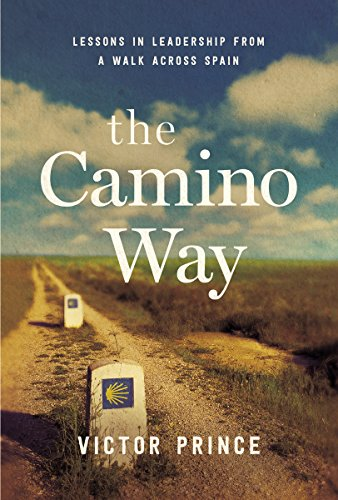 Amazon the camino way lessons in leadership from a walk across the camino way lessons in leadership from a walk across spain by prince fandeluxe Images