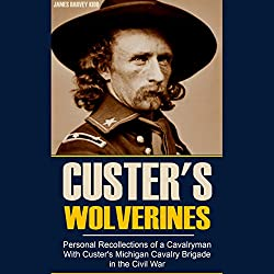 Personal Recollections of a Cavalryman with Custer's Michigan Cavalry Brigade in the Civil War