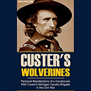 Personal Recollections of a Cavalryman with Custer's Michigan Cavalry Brigade in the Civil War Audiobook