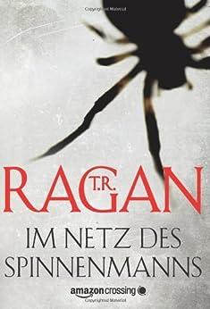 Im Netz des Spinnenmanns: Thriller (Ein Fall für Lizzy Gardner 1) (German Edition) by [Ragan, T.R.]