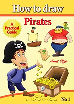 How to Draw Pirates (English Edition) (how to draw comics and cartoon characters Book 1) by [offir, amit]