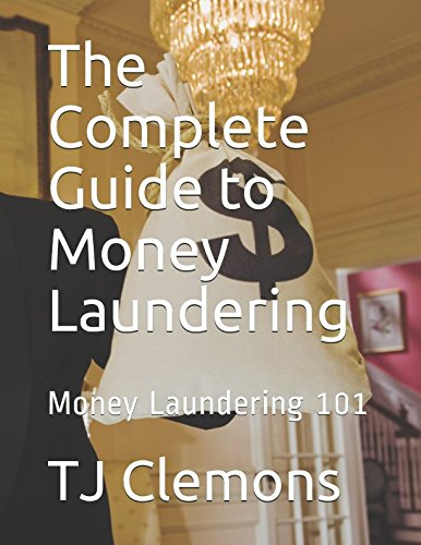 Download The Complete Guide to Money Laundering: Money Laundering 101 PDF