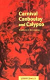 Carnival, Canboulay and Calypso, John Cowley, 0521653894