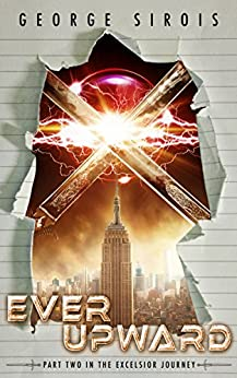 Ever Upward (The Excelsior Journey Book 2) by [Sirois, George]