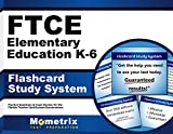 FTCE Elementary Education K-6 Flashcard Study System: FTCE Test Practice Questions & Exam Review for the Florida Teacher Certification Examinations