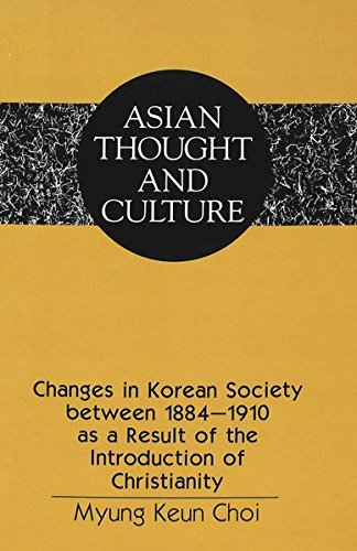 Changes in Korean Society between 1884-1910 as a Result of the Introduction of Christianity (Asian Thought and Culture)