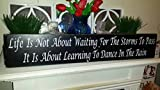 Wood Sign Life Is Not About Waiting for the Storms To Pass Its About Learning to Dance in the Rain Distressed Inspirational Quote Primitive