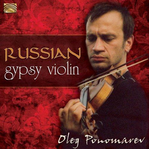 Oleg Ponomarev: Master of the Russian Gypsy - Music Gypsy Violin
