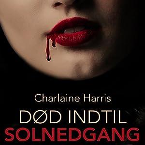Død indtil solnedgang (True Blood 1) Hörbuch