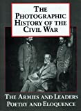 Photographic History of the Civil War: The Armies and the Leaders, Poetry and Eloquence v. 5
