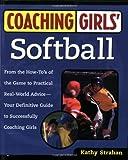 Coaching Girls' Softball, Kathy Strahan, 0761532501