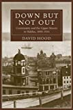 img - for Down but Not Out: Community and the Upper Streets in Halifax, 1890-1914 book / textbook / text book