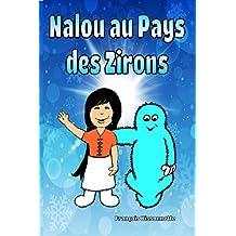Livre pour enfants: Nalou au Pays des Zirons: Livre pour enfants de 4 à 8 ans (GRATUIT Livre Audio Vidéo Inclus) Livres en français (Nalou et les Zirons t. 1) (French Edition)
