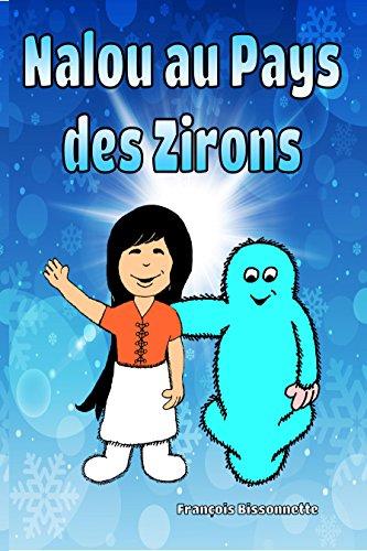 Nalou Au Pays Des Zirons Livre Pour Enfants De 4 A 8 Ans