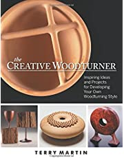 Creative Woodturner: Inspiring Ideas and Projects for Developing Your Own Woodturning Style