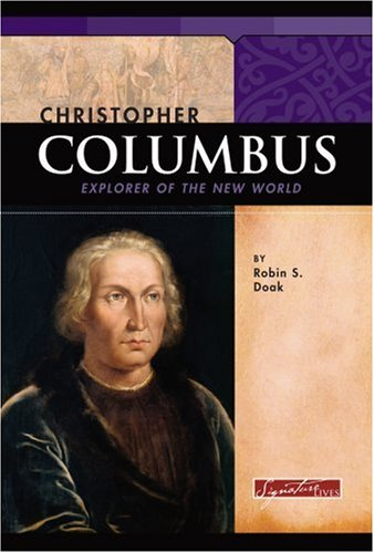 Christopher Columbus: Explorer of the New World (Signature Lives: Renaissance Era)