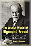 The Jewish World of Sigmund Freud, Arnold D. Richards, 078644424X