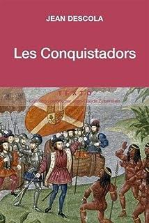 Les conquistadors, Descola, Jean