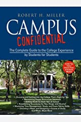 Campus Confidential: The Complete Guide to the College Experience by Students for Students Kindle Edition