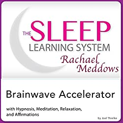 Brainwave Accelerator: Hypnosis, Meditation and Affirmations
