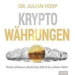 Kryptowährungen einfach erklärt: Bitcoin, Ethereum, Blockchain, Dezentralisierung, Mining, ICOs & Co. | Julian Hosp