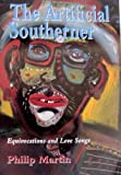 The Artificial Southerner, Philip Martin, 1557287163