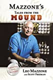 : Leo Mazzone's Tales from the Mound