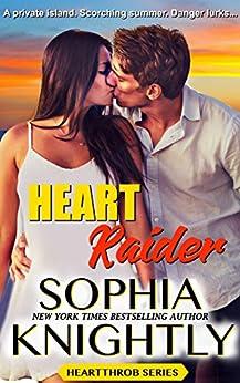 Heart Raider: Alpha Romance | Heartthrob Series Book 1 (A Heartthrob Series) by [Knightly, Sophia]