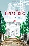 The Poplar Trees, J. D. Bruton, 1432796313