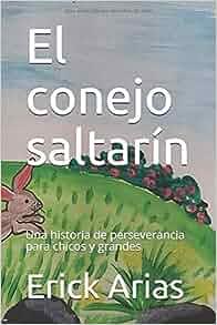 El conejo saltarín: Una historia de perseverancia para ...