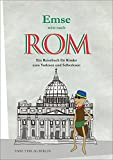Emse reist nach Rom: Ein Reisebuch für Kinder zum Vorlesen und Selberlesen (Emse - Entdeckerbücher für Kinder, Band 4)