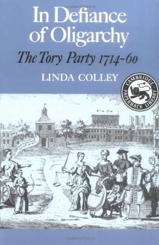 In Defiance of Oligarchy: The Tory Party 1714-60 (Cambridge Paperback Library)