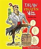 Draw Pirates in 4 Easy Steps, Stephanie LaBaff, 1464400121