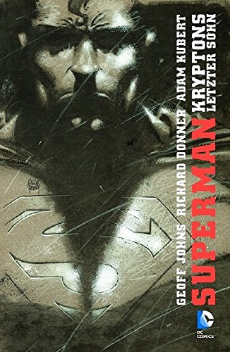 Superman: Kryptons letzter Sohn Taschenbuch – 13. Mai 2013 Geoff Johns Richard Donner Adam Kubert Panini