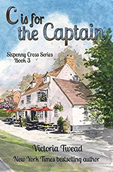 C is for the Captain (Sixpenny Cross Book 3) by [Twead, Victoria]