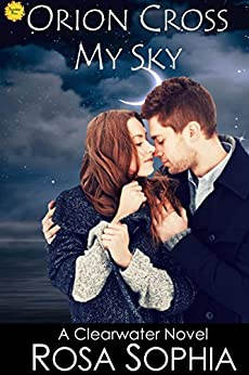 Orion Cross My Sky (Clearwater Book 11) by [Sophia, Rosa]