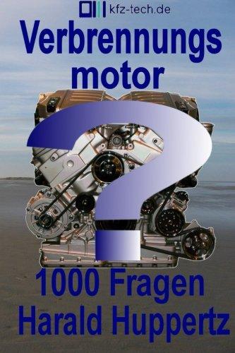 Verbrennungsmotor1000Fragen (Kfz-Technik) (Volume 15) (German Edition) PDF