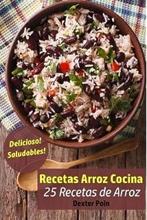 Recetas Arroz Cocina: 25 Recetas de Arroz - Delicioso! - Saludables! (Volume
