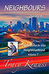 Skeletons In the Neighbourhood: Volume 7 (Neighbours: A Contemporary Christian Romance Series 1)