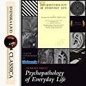 Psychopathology of Everyday Life Audiobook by Sigmund Freud Narrated by Mary Schneider