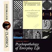 Psychopathology of Everyday Life | Sigmund Freud
