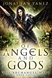 Of Angels and Gods (The Archangel Wars Book 3)