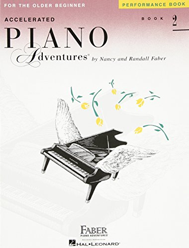 Faber Piano Adventures: Accelerated Piano Adventures for the Older Beginner - Performance Book 2 by Nancy Faber (28-Mar-2006) Paperback