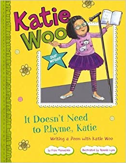 Book It Doesn't Need to Rhyme, Katie: Writing a Poem with Katie Woo (Katie Woo: Star Writer) by Manushkin, Fran (2013)