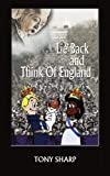 Lie Back and Think of England, Tony Sharp, 1434377954