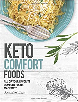 Book Keto Comfort Foods: All of your favorite comfort foods made keto