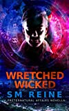 Download Wretched Wicked: An Urban Fantasy Novella (Preternatural Affairs Book 10) in PDF ePUB Free Online