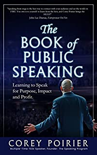 The Book Of Public Speaking by Corey Poirier ebook deal