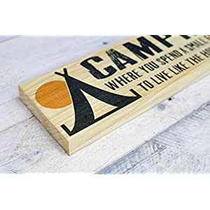 Camping, Where You Spend A Small Fortune To Live Like The Homeless - Wood Sign